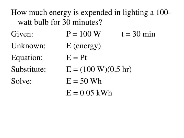 How much energy is expended in lighting a 100-watt bulb for 30 minutes?