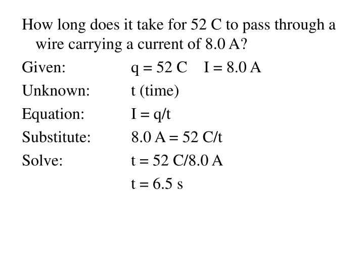 How long does it take for 52 C to pass through a wire carrying a current of 8.0 A?
