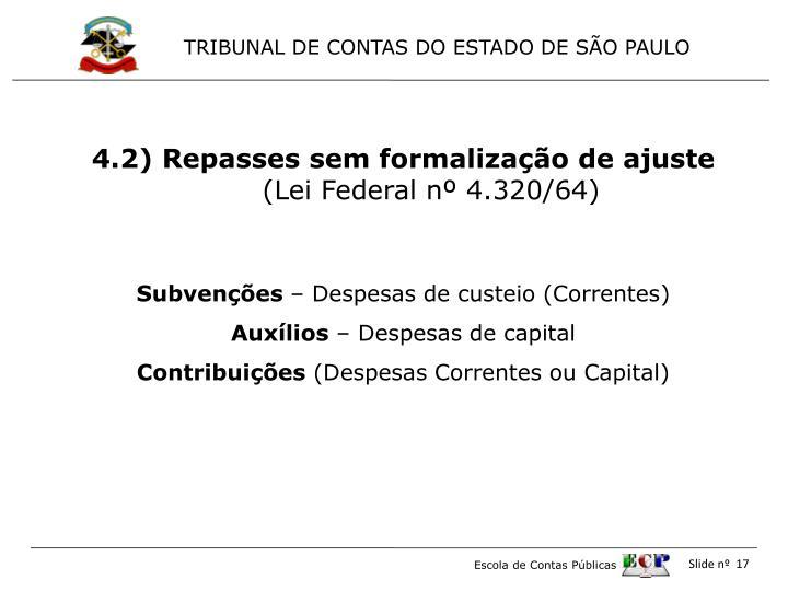 4.2) Repasses sem formalização de ajuste