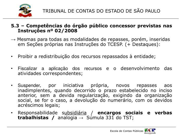 5.3 – Competências do órgão público concessor previstas nas Instruções nº 02/2008