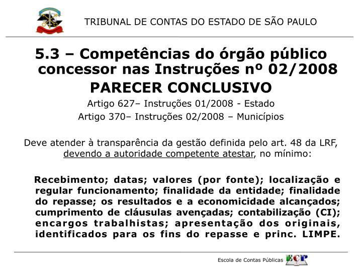 5.3 – Competências do órgão público concessor nas Instruções nº 02/2008