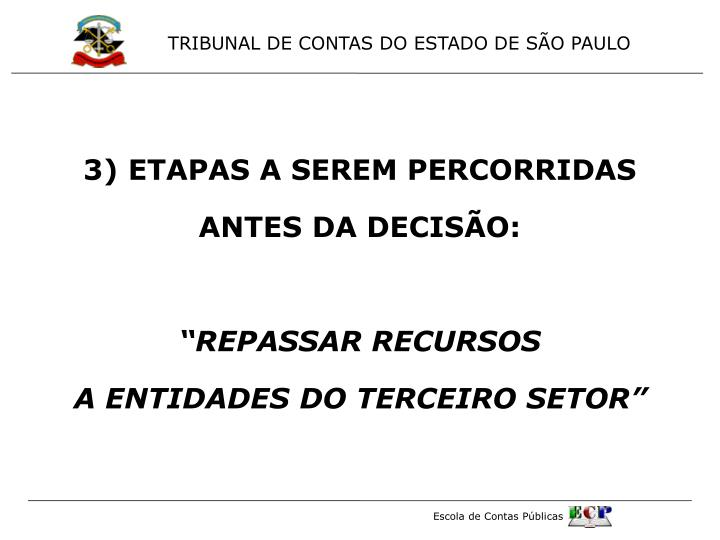 3) ETAPAS A SEREM PERCORRIDAS