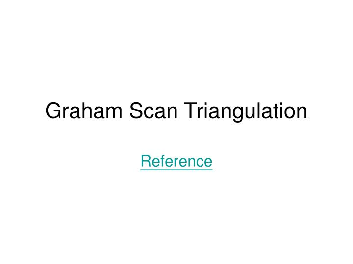 Graham scan triangulation