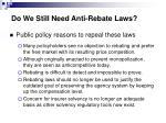 do we still need anti rebate laws3