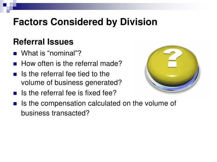 Factors Considered by Division