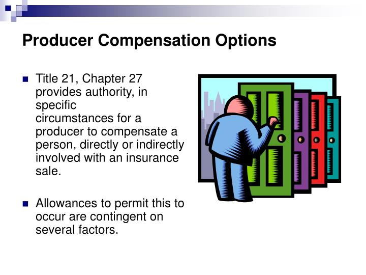 Producer Compensation Options