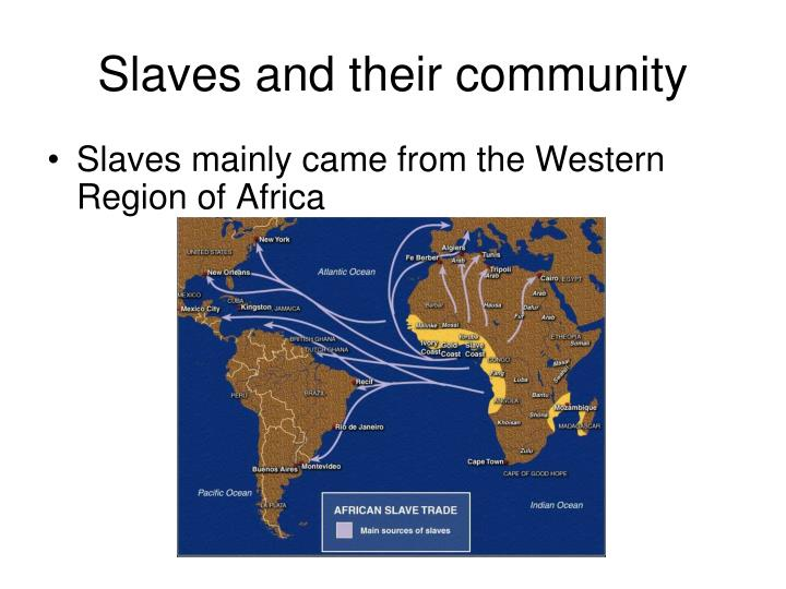 Slaves and their community