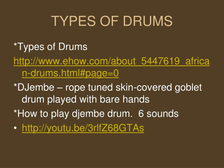 TYPES OF DRUMS