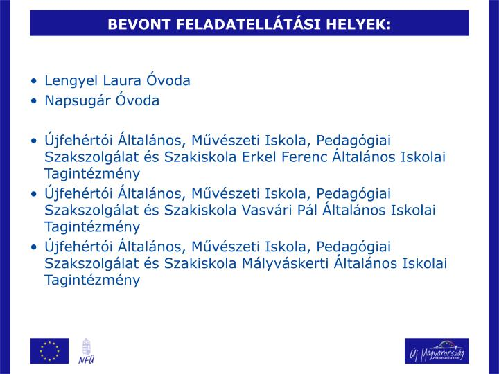BEVONT FELADATELLÁTÁSI HELYEK: