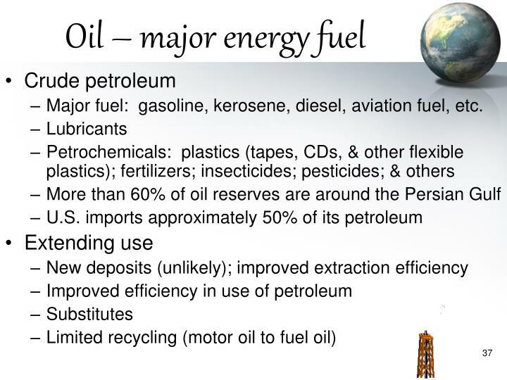 Oil – major energy fuel