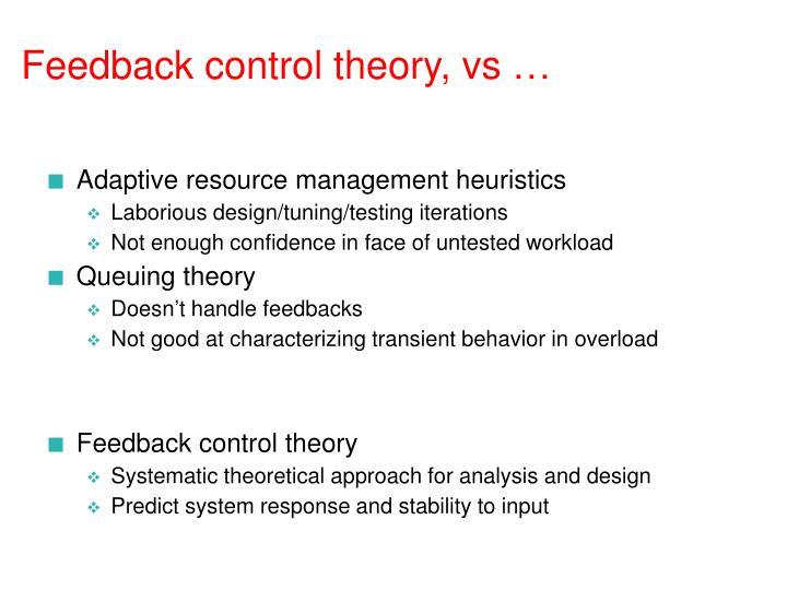Feedback control theory, vs …