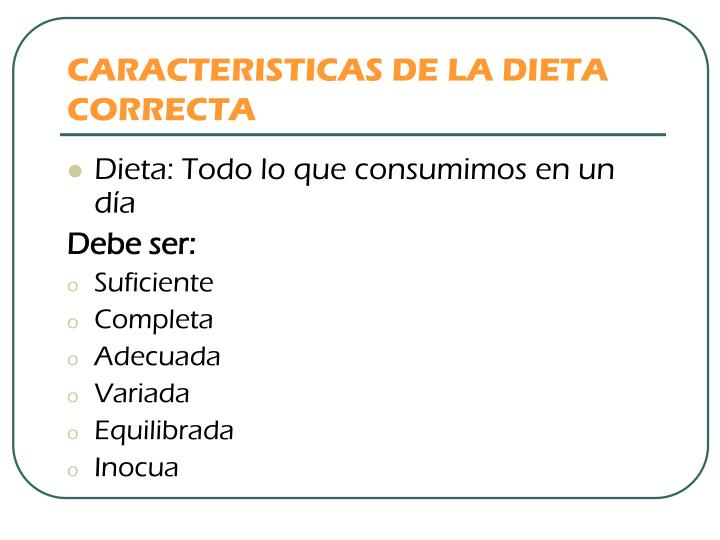 CARACTERISTICAS DE LA DIETA CORRECTA