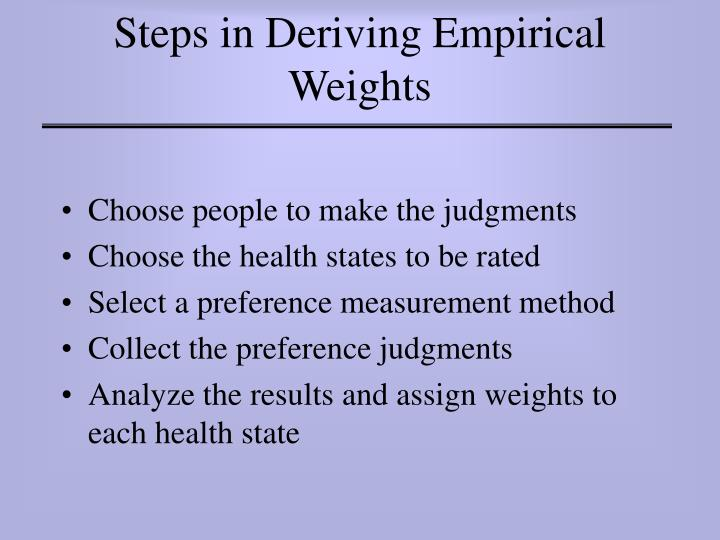 Steps in Deriving Empirical Weights