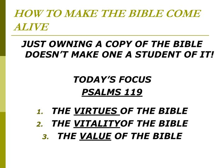 HOW TO MAKE THE BIBLE COME ALIVE