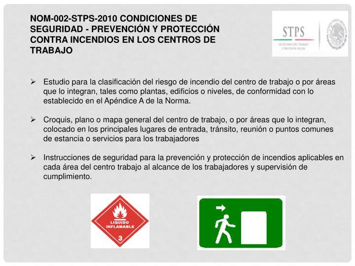 NOM-002-STPS-2010 CONDICIONES DE SEGURIDAD - PREVENCIÓN Y PROTECCIÓN CONTRA INCENDIOS EN LOS CENTROS DE TRABAJO