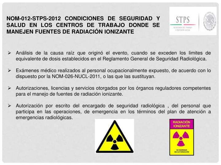 NOM-012-STPS-2012 CONDICIONES DE SEGURIDAD Y SALUD EN LOS CENTROS DE TRABAJO DONDE SE MANEJEN FUENTES DE RADIACIÓN IONIZANTE