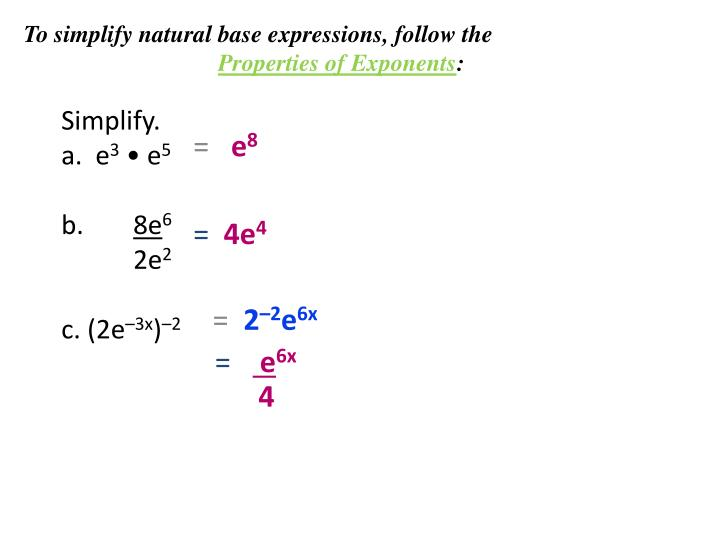 To simplify natural base expressions, follow the