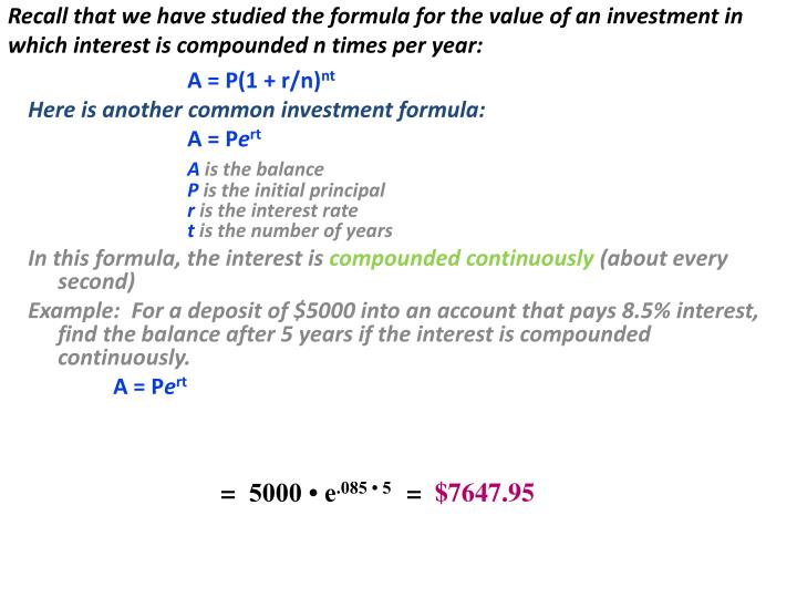 Recall that we have studied the formula for the value of an investment in which interest is compounded n times per year: