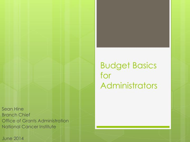 Budget basics for administrators