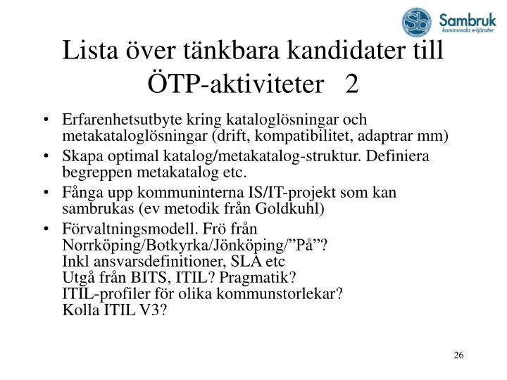 Lista över tänkbara kandidater till ÖTP-aktiviteter   2