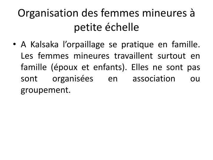 Organisation des femmes mineures à petite échelle