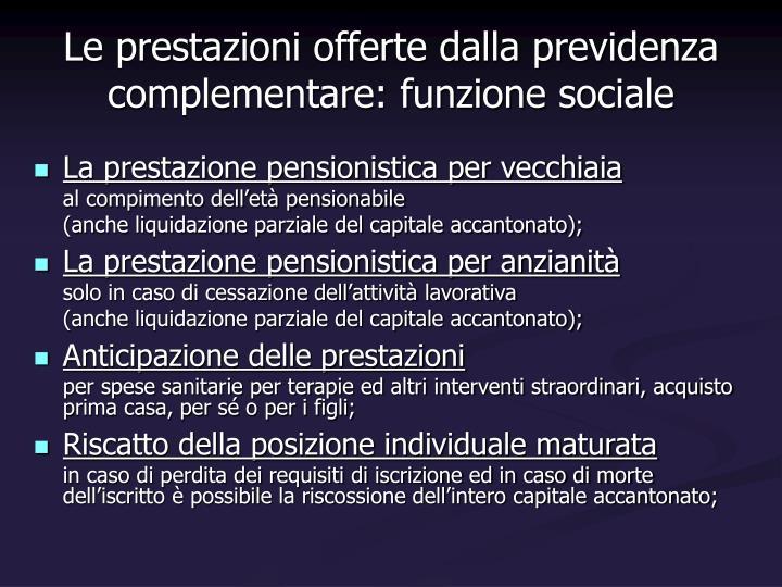 Le prestazioni offerte dalla previdenza complementare: funzione sociale