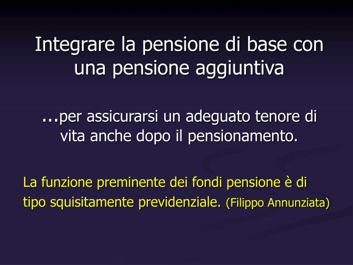 Integrare la pensione di base con una pensione aggiuntiva