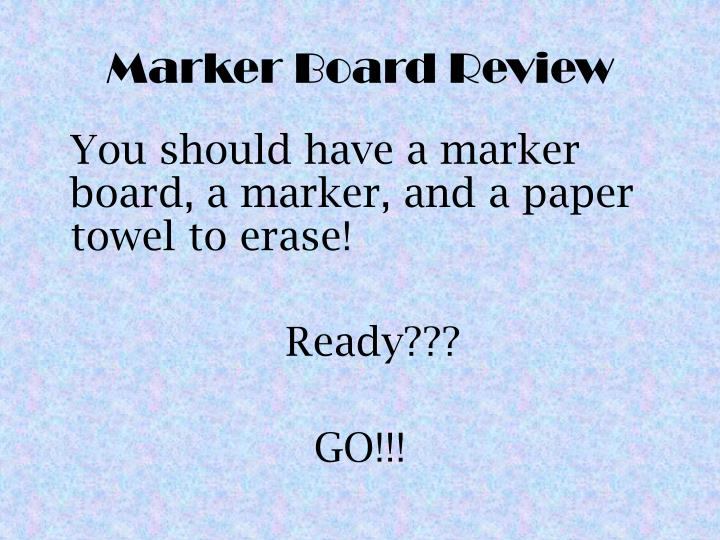 Marker board review
