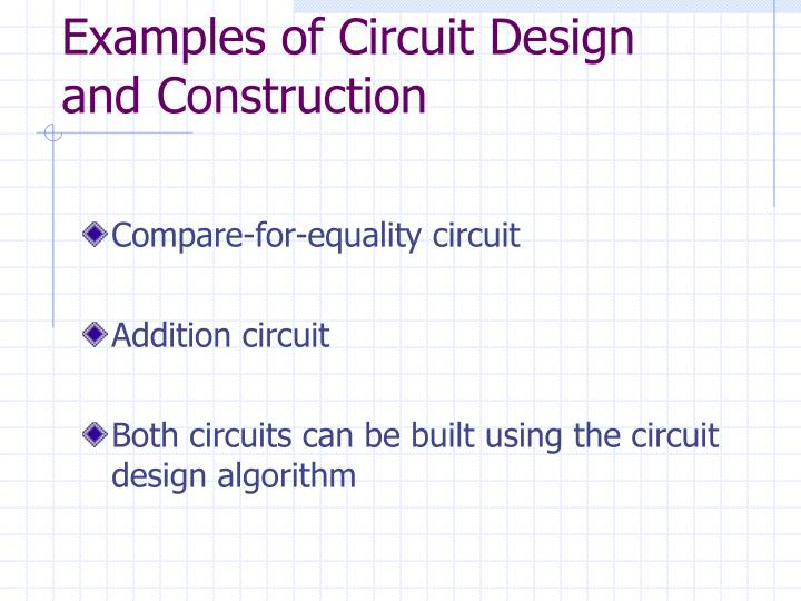 Examples of Circuit Design and Construction