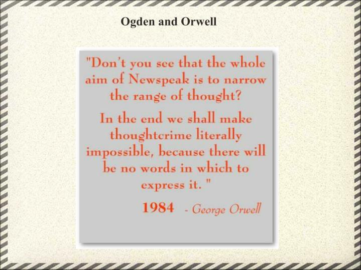 Ogden and Orwell