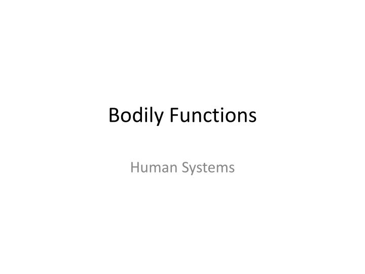 Bodily Functions