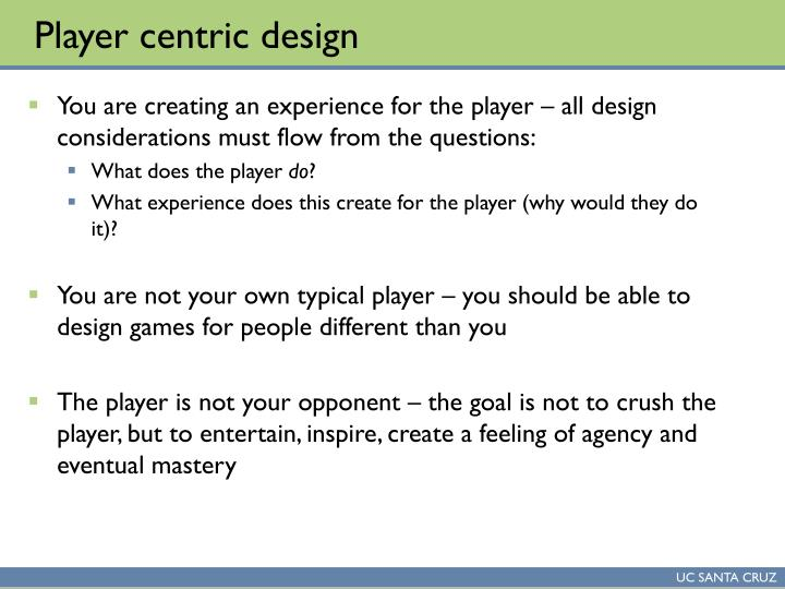 Player centric design