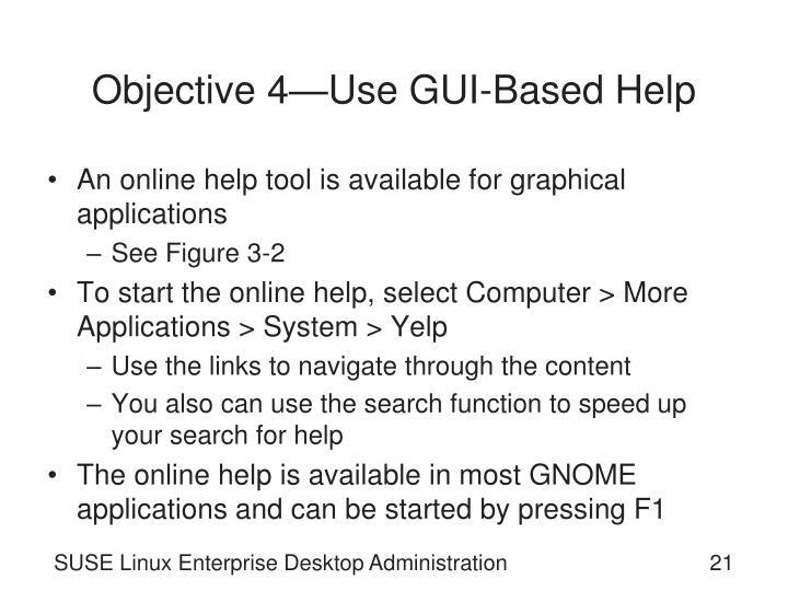 Objective 4—Use GUI-Based Help