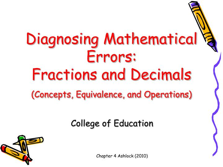 Diagnosing mathematical errors fractions and decimals concepts equivalence and operations