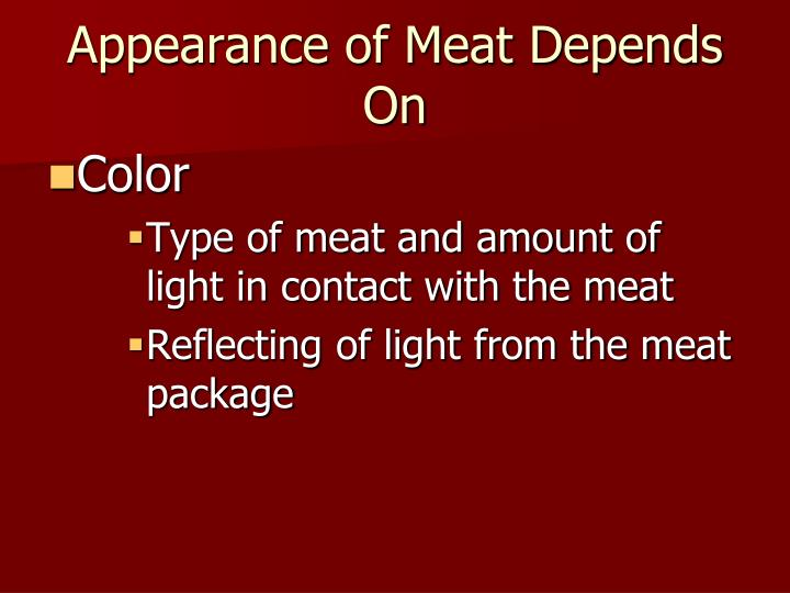 Appearance of Meat Depends On
