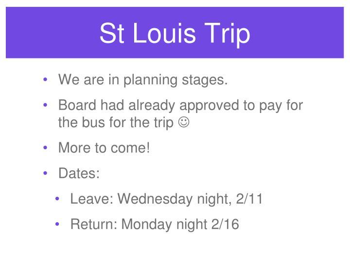 St Louis Trip