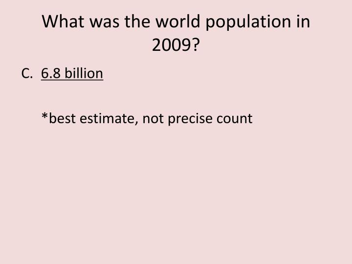 What was the world population in 2009?