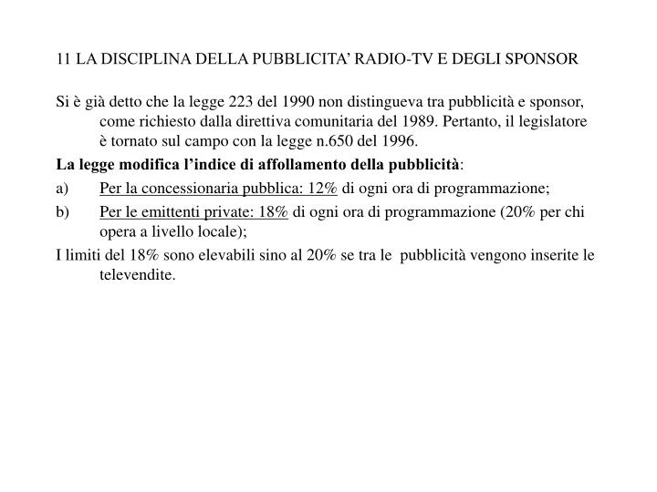 11 LA DISCIPLINA DELLA PUBBLICITA' RADIO-TV E DEGLI SPONSOR