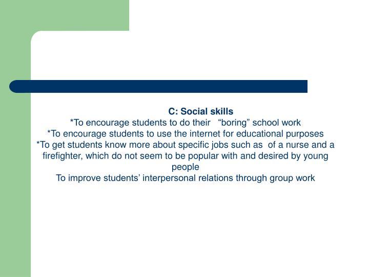 C: Social skills