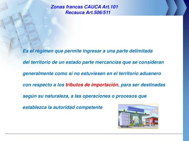 Zonas francas CAUCA Art.101