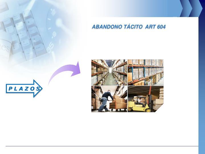 ABANDONO TÁCITO  ART 604