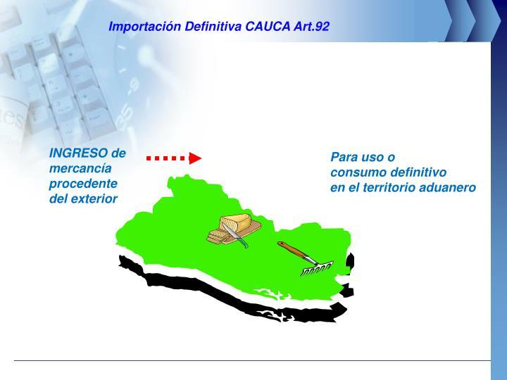 Importación Definitiva CAUCA Art.92