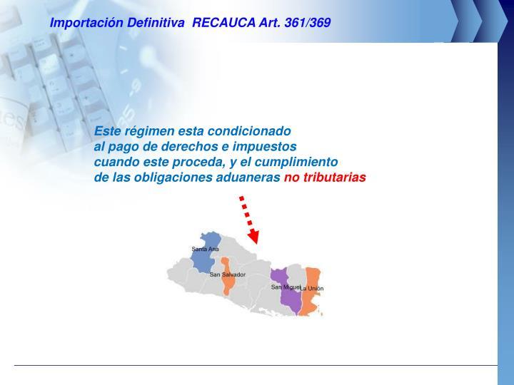 Importación Definitiva  RECAUCA Art. 361/369