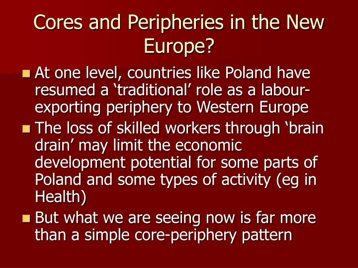 Cores and Peripheries in the New Europe?