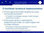 2 facilitate technical implementation