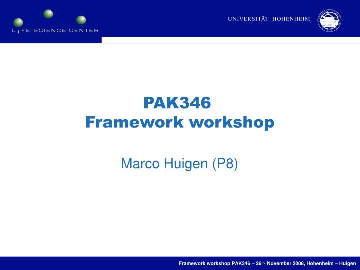 Pak346 framework workshop