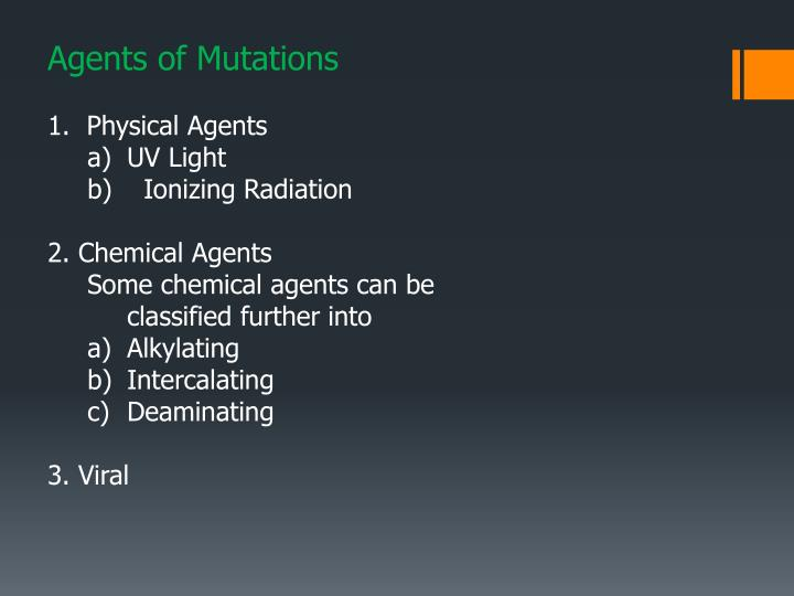 Agents of Mutations
