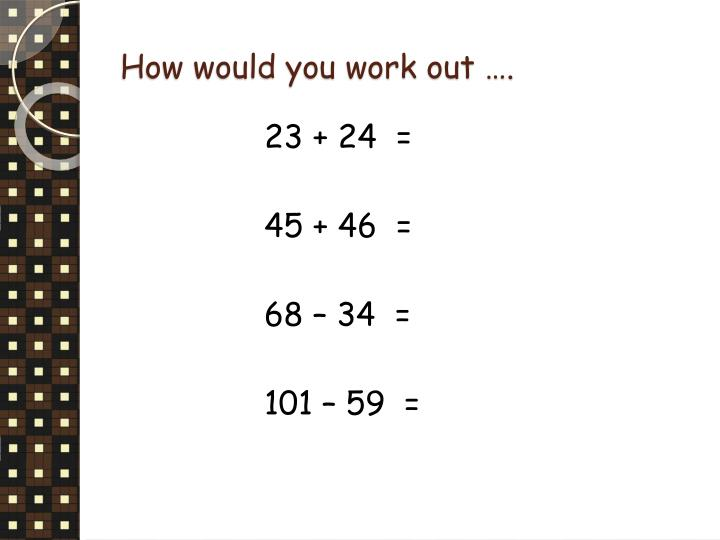 How would you work out ….