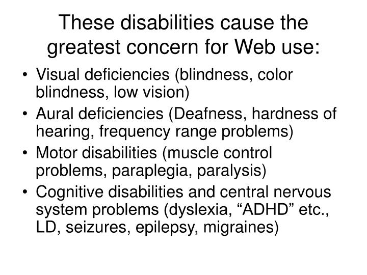 These disabilities cause the greatest concern for Web use: