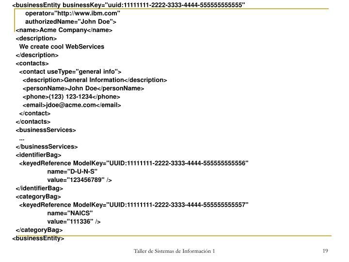 "<businessEntity businessKey=""uuid:11111111-2222-3333-4444-555555555555"""